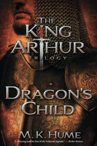 9781476715186: The King Arthur Trilogy Book One: Dragon's Child (1)