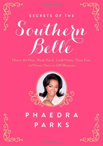 9781476715452: Secrets of the Southern Belle: How to Be Nice, Work Hard, Look Pretty, Have Fun, and Never Have an Off Moment