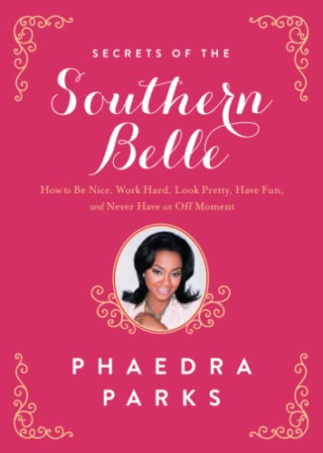 9781476715469: Secrets of the Southern Belle: How to Be Nice, Work Hard, Look Pretty, Have Fun, and Never Have an Off Moment