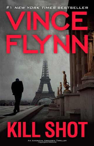 9781476715667: Kill Shot: An American Assassin Thriller (A Mitch Rapp Novel)