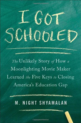 9781476716459: I Got Schooled: The Unlikely Story of How a Moonlighting Movie Maker Learned the Five Keys to Closing America S Education Gap