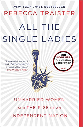 9781476716572: All the Single Ladies: Unmarried Women and the Rise of an Independent Nation
