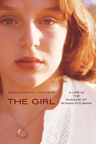 9781476716831: The Girl: A Life Lived in the Shadow of Roman Polanski