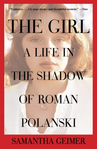 9781476716848: The Girl: A Life in the Shadow of Roman Polanski