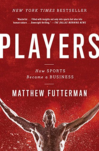 9781476716961: Players: The Story of Sports and Money, and the Visionaries Who Fought to Create a Revolution