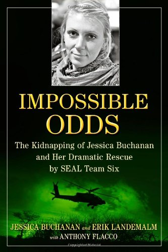 9781476725161: Impossible Odds: The Kidnapping of Jessica Buchanan and Her Dramatic Rescue by SEAL Team Six