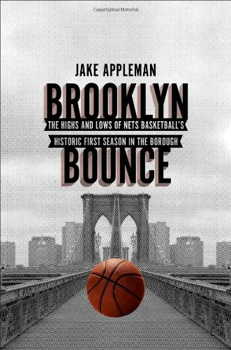 9781476726755: Brooklyn Bounce: The Highs and Lows of Nets Basketball's Historic First Season in the Borough