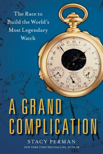 9781476726793: A Grand Complication: The Race to Build the World's Most Legendary Watch