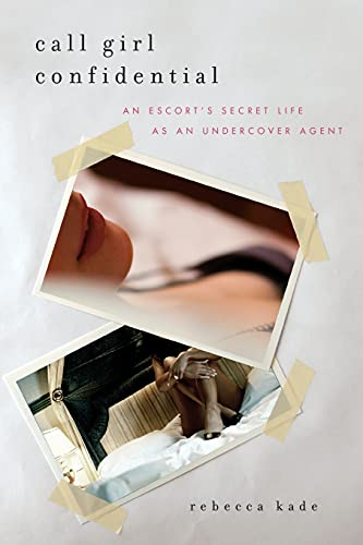 9781476726854: Call Girl Confidential: An Escort's Secret Life as an Undercover Agent