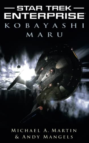 Kobayashi Maru (Star Trek: Enterprise) (147672699X) by Michael A. Martin; Andy Mangels