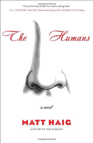 The Humans: A Novel: Haig, Matt