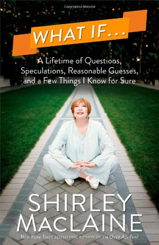 9781476728605: What If . . .: A Lifetime of Questions, Speculations, Reasonable Guesses, and a Few Things I Know for Sure