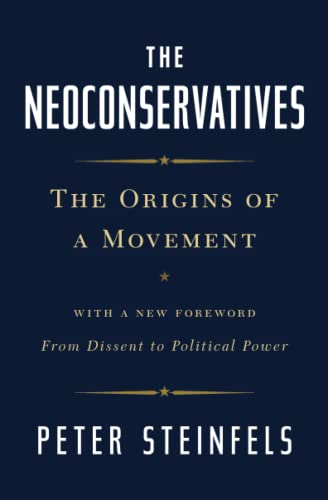 9781476728834: The Neoconservatives: The Origins of a Movement