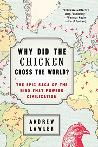 9781476729893: Why Did the Chicken Cross the World?: The Epic Saga of the Bird That Powers Civilization