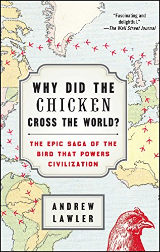9781476729909: Why Did the Chicken Cross the World?: The Epic Saga of the Bird That Powers Civilization