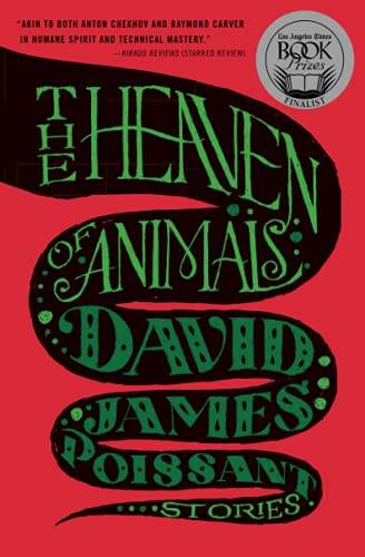 The Heaven of Animals: Stories: Poissant, David James