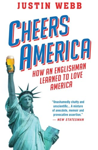 9781476730196: Cheers, America: How an Englishman Learned to Love America