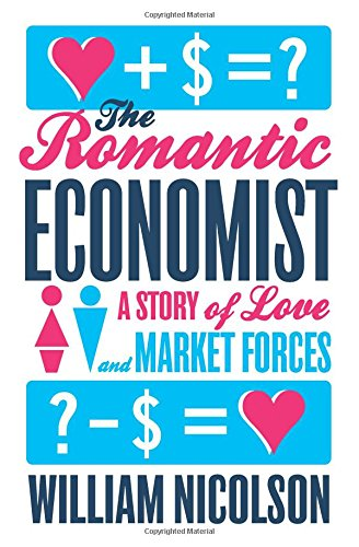9781476730417: The Romantic Economist: A Story of Love and Market Forces