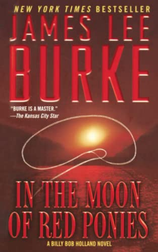 In the Moon of Red Ponies: A Billy Bob Holland Novel (1476731276) by James Lee Burke