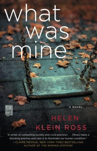What Was Mine: Ross, Helen Klein