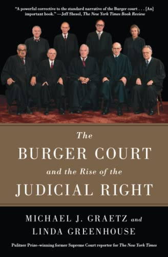 The Burger Court and the Rise of the Judicial Right: Michael J. Graetz