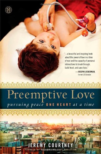 9781476733463: Preemptive Love: Pursuing Peace One Heart at a Time