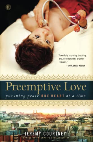 9781476733654: Preemptive Love: Pursuing Peace One Heart at a Time