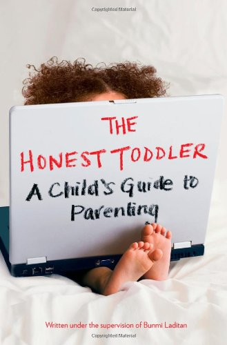 9781476733715: The Honest Toddler: A Child's Guide to Parenting