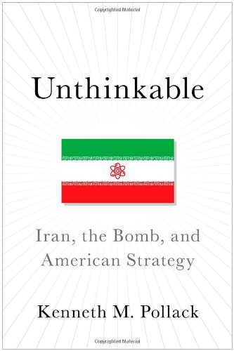 9781476733920: Unthinkable: Iran, the Bomb, and American Strategy