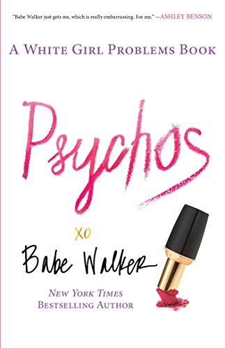 9781476734156: Psychos: A White Girl Problems Book: A White Girl Problems Book