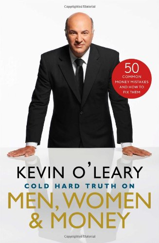Cold Hard Truth On Men, Women, and Money: 50 Common Money Mistakes and How to Fix Them (1476734429) by O'Leary, Kevin