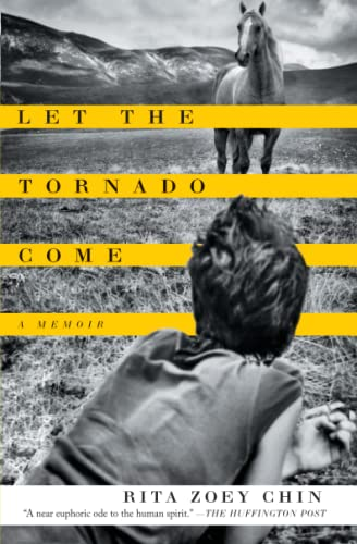 Let the Tornado Come: A Memoir: Chin, Rita Zoey