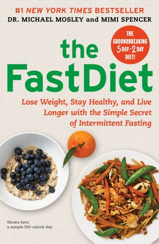 9781476734941: The FastDiet: Lose Weight, Stay Healthy, and Live Longer with the Simple Secret of Intermittent Fasting