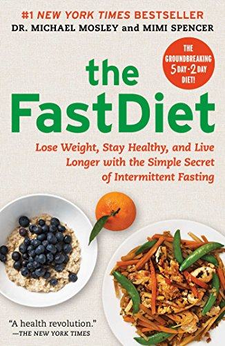 9781476734958: The Fastdiet: Lose Weight, Stay Healthy, and Live Longer with the Simple Secret of Intermittent Fasting