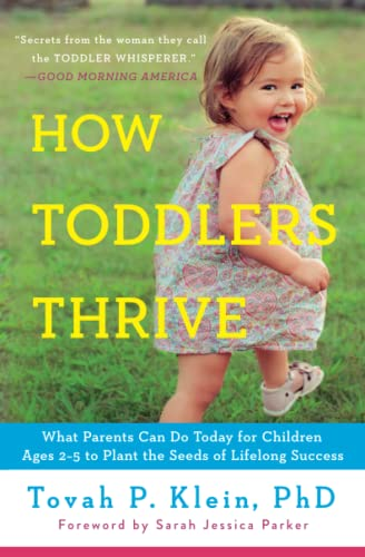 9781476735146: How Toddlers Thrive: What Parents Can Do Today for Children Ages 2-5 to Plant the Seeds of Lifelong Success