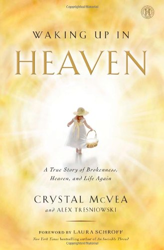9781476735856: Waking Up in Heaven: A True Story of Brokenness, Heaven, and Life Again