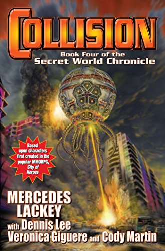 Collision: Book Four in the Secret World: Lackey, Mercedes, Giguere,