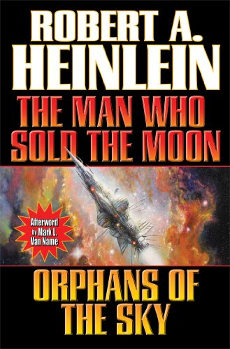 The Man Who Sold the Moon and: Robert A. Heinlein