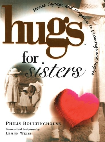 9781476738116: Hugs for Sisters: Stories, Sayings, and Scriptures to Encourage and (Hugs Series)