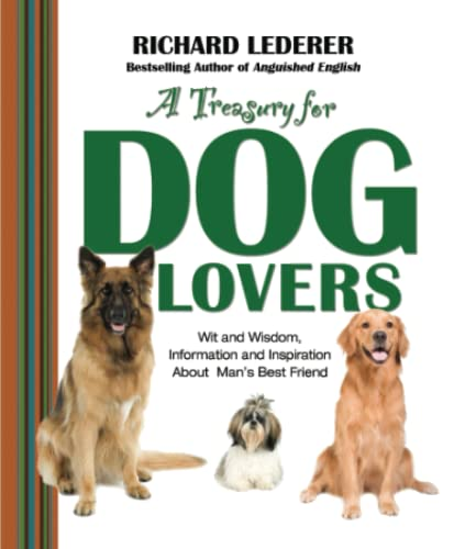 9781476738178: A Treasury for Dog Lovers: Wit and Wisdom, Information and Inspiration About