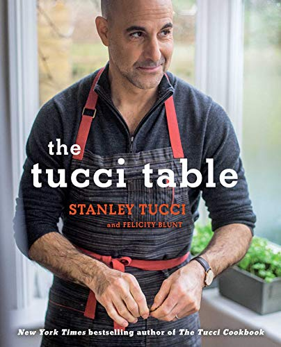 9781476738567: The Tucci Table: Cooking With Family and Friends