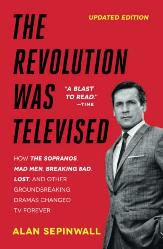 9781476739670: The Revolution Was Televised: How The Sopranos, Mad Men, Breaking Bad, Lost, and Other Groundbreaking Dramas Changed TV Forever