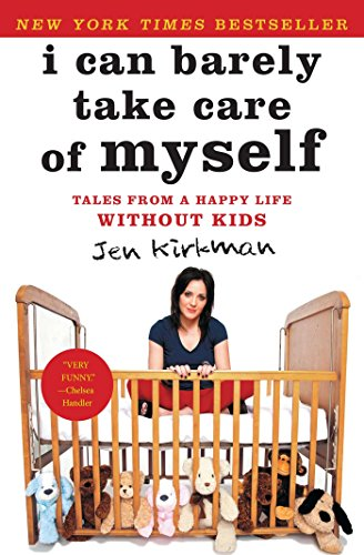9781476739946: I Can Barely Take Care of Myself: Tales from a Happy Life Without Kids