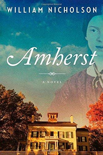 Amherst: A Novel: William Nicholson