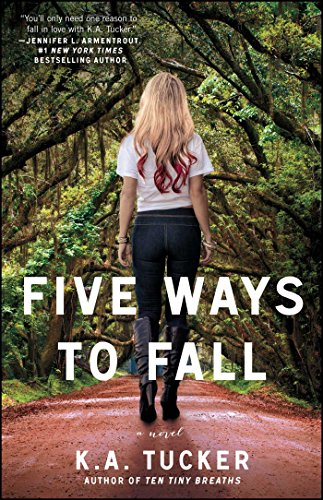 9781476740515: Five Ways to Fall: A Novel: 5 (The Ten Tiny Breaths Series)