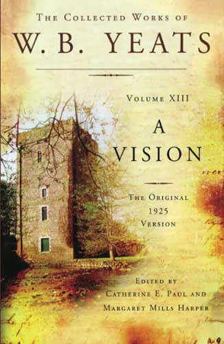 9781476740881: The Collected Works of W.B. Yeats Volume XIII: A Vision: The Original 1925 Version: Volume 13