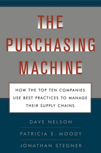 9781476741000: The Purchasing Machine: How the Top Ten Companies Use Best Practices to Ma