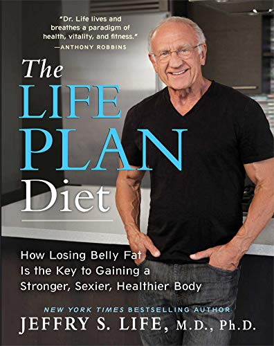 9781476743561: The Life Plan Diet: How Losing Belly Fat is the Key to Gaining a Stronger, Sexier, Healthier Body