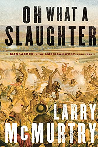 9781476743882: Oh What a Slaughter: Massacres in the American West: 1846--1890
