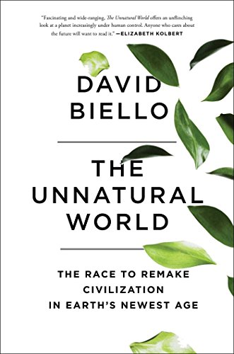 9781476743905: The Unnatural World: The Race to Remake Civilization in Earth's Newest Age